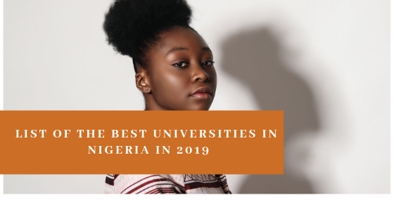 list of the best univeristies in Nigeria for the year 2019